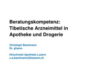 Beratungskompetenz: Tibetische Arzneimittel in Apotheke und Drogerie
