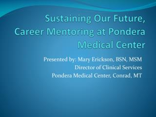 Sustaining Our Future, Career Mentoring at Pondera Medical Center