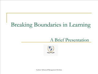 Breaking Boundaries in Learning A Brief Presentation