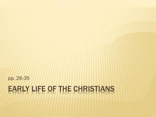 Early Life  of  the Christians