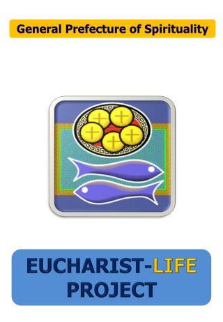 EUCHARIST- LIFE  PROJECT