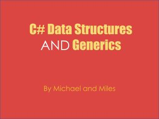 C# Data Structures  AND  Generics