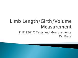 Limb Length/Girth/Volume Measurement