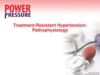 Treatment-Resistant Hypertension: Pathophysiology