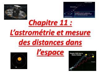 Chapitre 11 : L�astrom�trie et mesure des distances dans l�espace