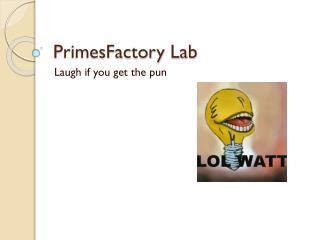 PrimesFactory  Lab