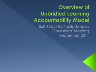 Overview  of  Unbridled Learning Accountability Model