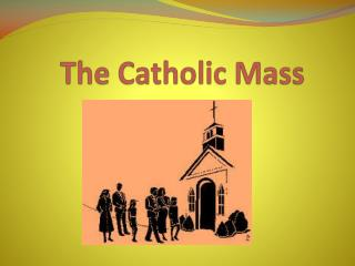 The Catholic Mass