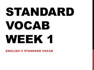 Standard Vocab Week 1