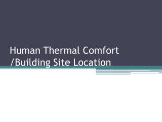 Human Thermal Comfort /Building Site Location