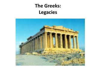The Greeks: Legacies