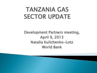 TANZANIA GAS SECTOR UPDATE