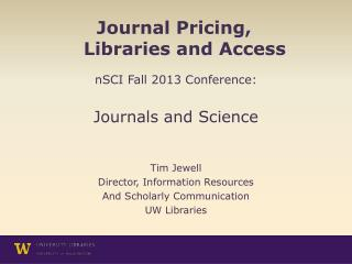 Journal Pricing, 			Libraries and Access