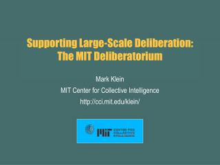Supporting Large-Scale Deliberation:  The MIT Deliberatorium