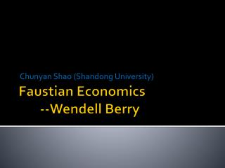 Faustian Economics        --Wendell Berry