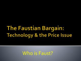 The Faustian Bargain: Technology & the Price Issue