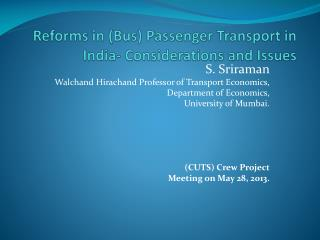 Reforms in (Bus) Passenger Transport in India- Considerations and Issues