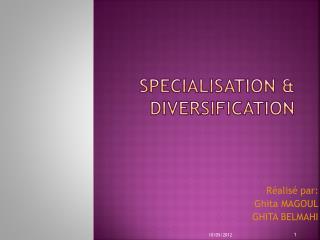 SPECIALISATION & DIVERSIFICATION