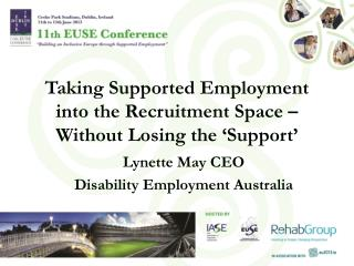 Taking Supported Employment into the Recruitment Space – Without Losing the 'Support'