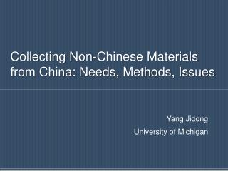 Collecting Non-Chinese Materials  from China: Needs, Methods, Issues