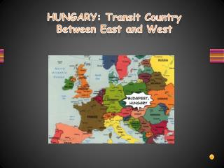 HUNGARY:  Transit  Country  Between East  and West