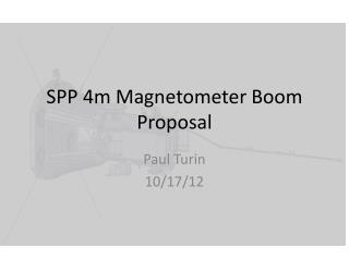 SPP 4m Magnetometer Boom Proposal