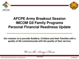 AFCPE Army Breakout Session IMCOM G9 Family Programs Personal Financial Readiness Update