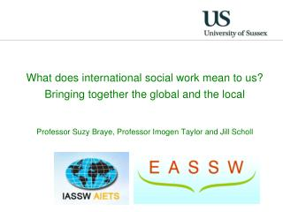 What does international social work mean to us?  Bringing together the global and the local