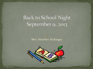 Back to School Night September 9, 2013