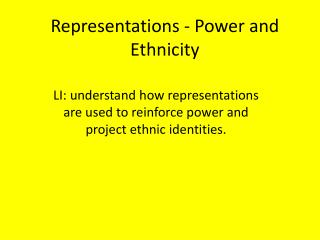 Representations - Power and Ethnicity