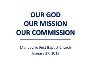 OUR GOD OUR MISSION OUR COMMISSION