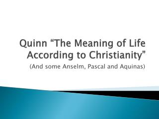 "Quinn ""The Meaning of Life According to Christianity"""