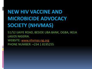 NEW HIV VACCINE AND MICROBICIDE ADVOCACY SOCIETY (NHVMAS)