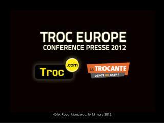 TROC EUROPE