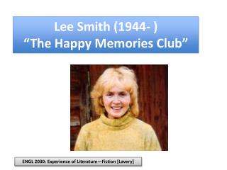 "Lee Smith (1944- ) ""The Happy Memories Club"""
