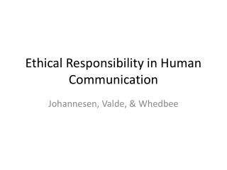 Ethical Responsibility in Human Communication