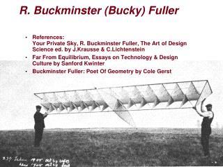 R . Buckminster (Bucky) Fuller