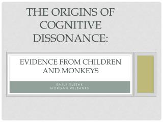 The Origins of Cognitive Dissonance:  Evidence From Children and Monkeys
