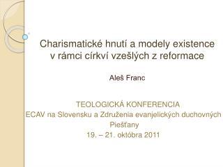Charismatické  hnutí a modely  existence  v  rámci církví vzešlých z  reformace Aleš Franc