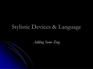 Stylistic Devices & Language
