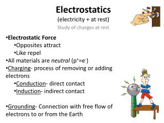 Electrostatics (electricity + at rest)