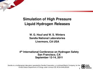 Simulation of High Pressure  Liquid Hydrogen Releases W. G. Houf and W. S. Winters