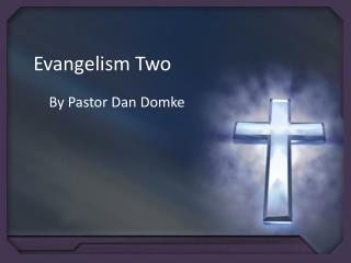 Evangelism Two