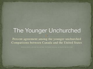The Younger Unchurched