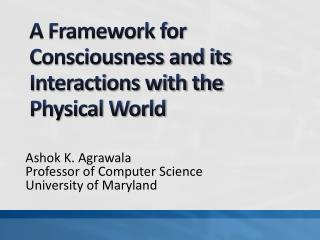 A Framework for Consciousness and its Interactions with the Physical World