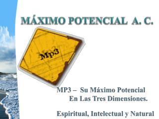 MÁXIMO POTENCIAL  A. C .