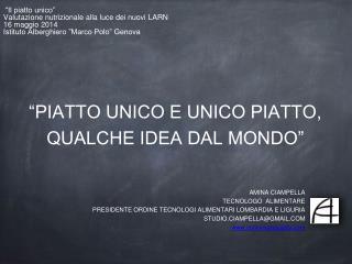 """""""PIATTO UNICO E UNICO PIATTO, QUALCHE IDEA DAL MONDO"""""""