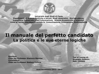 Il manuale del perfetto candidato La politica e le sue eterne logiche