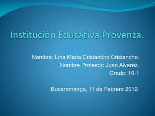 Institución  E ducativa Provenza.