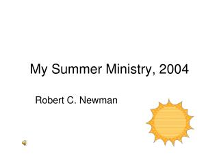 My Summer Ministry, 2004